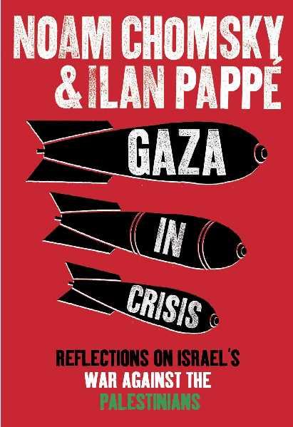 98f55 pages2bde2bgaza2bin2bcrisis - Gaza In Crisis Reflections On Israel 's War Against The Palestinians PDF - Noam Chomsky & ILan Pappé