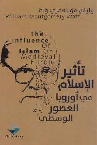 319 200x300 - تحميل كتاب تأثير الإسلام في أوروبا العصور الوسطى pdf لـ وليام مونتغمري واط